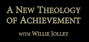 A New Theology of Achievement